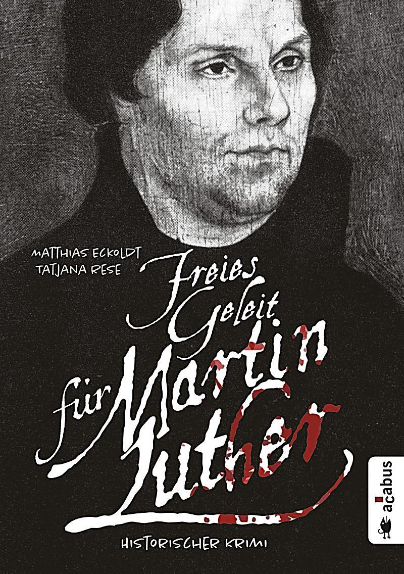 Eckoldt Rese Freies Geleit für Martin Luther